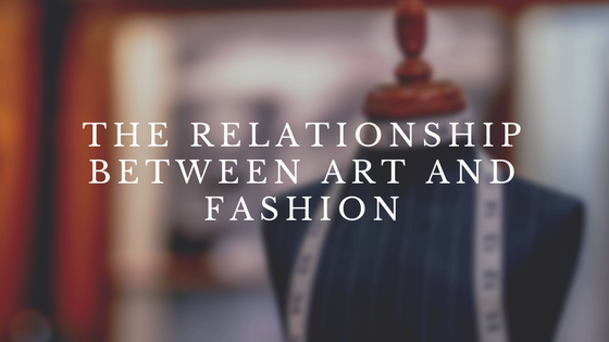 The Relationship Between Art and Fashion